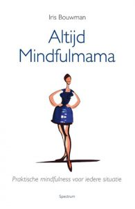 altijd mindfulmama Iris Bouwman
