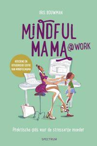 mindful mama at work Iris Bouwman