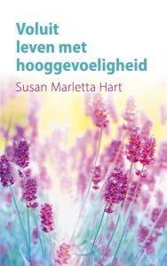 voluit leven met hooggevoeligheid Susan Marletta Hart