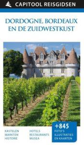 Capitool reisgids Dordogne, Bordeaux en de Zuidwestkust